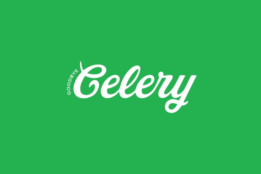 Goodbye Celery