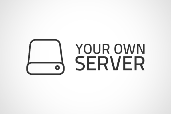 Your Own Server